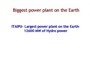 Biggest power plant on the Earth ITAIPU Largest
