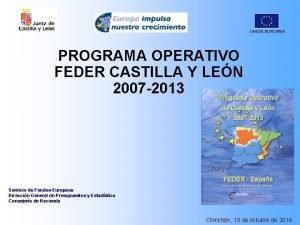 UNIN EUROPEA PROGRAMA OPERATIVO FEDER CASTILLA Y LEN