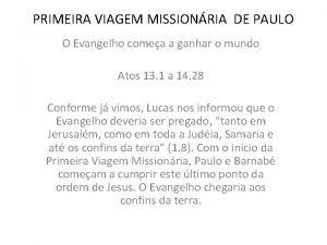 PRIMEIRA VIAGEM MISSIONRIA DE PAULO O Evangelho comea
