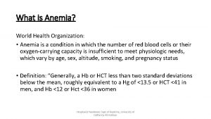 What is Anemia World Health Organization Anemia is