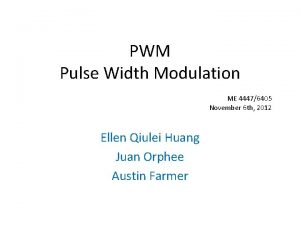 PWM Pulse Width Modulation ME 44476405 November 6