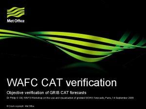 WAFC CAT verification Objective verification of GRIB CAT
