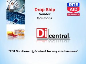 Drop Ship Vendor Solutions EDI Solutions right sized