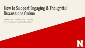 How to Support Engaging Thoughtful Discussions Online Steven
