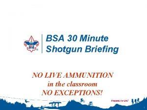 BSA 30 Minute Shotgun Briefing NO LIVE AMMUNITION
