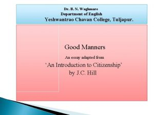 Dr B N Waghmare Department of English Yeshwantrao