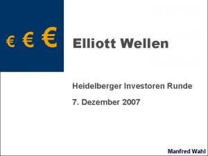Elliott Wellen Heidelberger Investoren Runde 7 Dezember 2007
