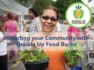 Impacting your Community with Double Up Food Bucks