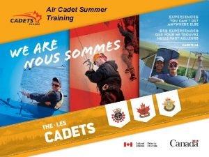 Air Cadet Summer Training AIR CADET SUMMER TRAINING