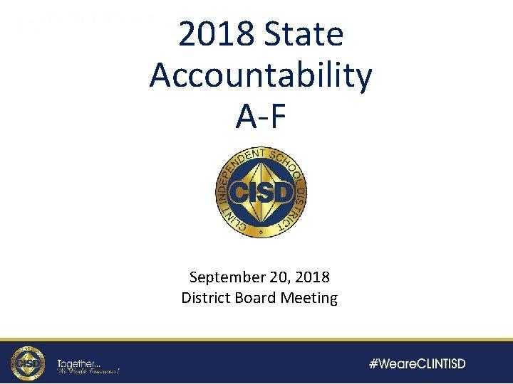2018 State Accountability AF Accountability 2018 September 20