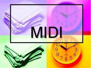 MIDI What is MIDI n MIDI stands for
