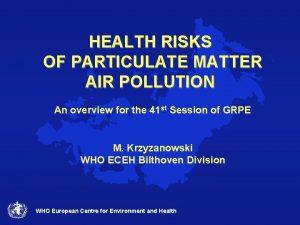 HEALTH RISKS OF PARTICULATE MATTER AIR POLLUTION An