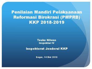 Penilaian Mandiri Pelaksanaan Reformasi Birokrasi PMPRB KKP 2018
