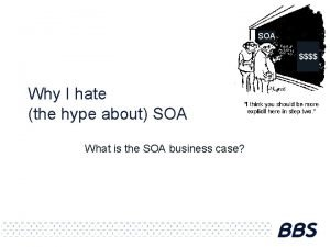 SOA Why I hate the hype about SOA