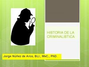 HISTORIA DE LA CRIMINALISTICA Jorge Nez de Arco