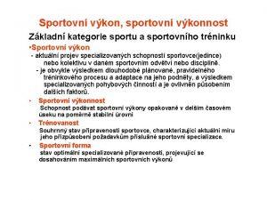 Sportovn vkon sportovn vkonnost Zkladn kategorie sportu a
