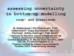 assessing uncertainty in bottomup modelling crop and grasslands