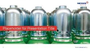 Placeholder for Presentation Title 1 Placeholder for Presentation