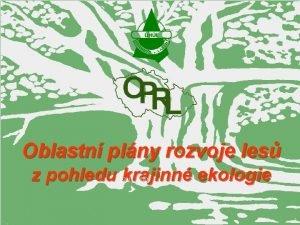 Oblastn plny rozvoje les z pohledu krajinn ekologie
