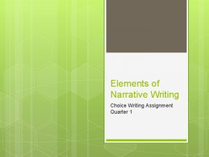 Elements of Narrative Writing Choice Writing Assignment Quarter