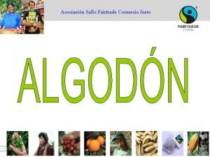 Asociacin Sello Fairtrade Comercio Justo Asociacin Sello Fairtrade