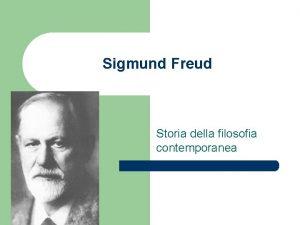 Sigmund Freud Storia della filosofia contemporanea Sigmund Freud