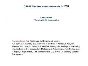 DSAM lifetime measurements in 194 Tl Elena Lawrie