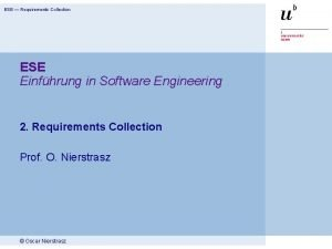 ESE Requirements Collection ESE Einfhrung in Software Engineering