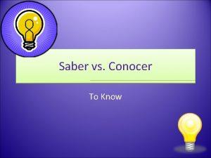 Saber vs Conocer To Know Saber vs Conocer
