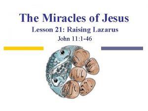 The Miracles of Jesus Lesson 21 Raising Lazarus