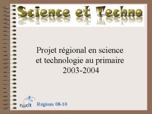 Projet rgional en science et technologie au primaire