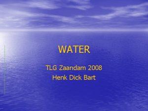 WATER TLG Zaandam 2008 Henk Dick Bart Water