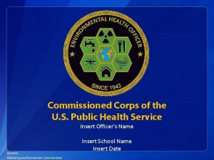 Commissioned Corps of the U S Public Health