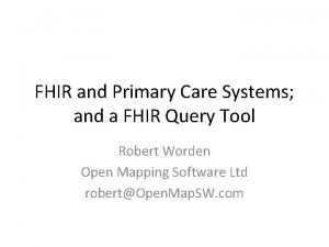 FHIR and Primary Care Systems and a FHIR