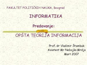 FAKULTET POLITIKIH NAUKA Beograd INFORMATIKA Predavanje OPTA TEORIJA