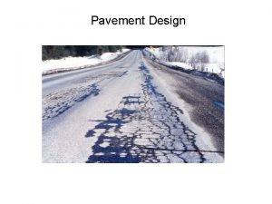 Pavement Design I Pavement Design A Overview Degree