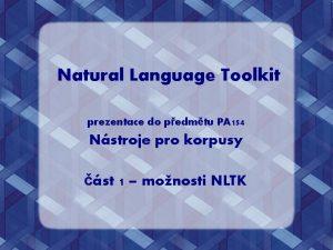 Natural Language Toolkit prezentace do pedmtu PA 154