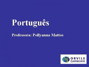 Portugus Professora Pollyanna Mattos INTERTEXTUALIDADE Observe as imagens