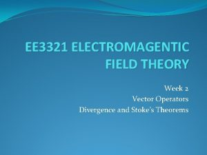 EE 3321 ELECTROMAGENTIC FIELD THEORY Week 2 Vector