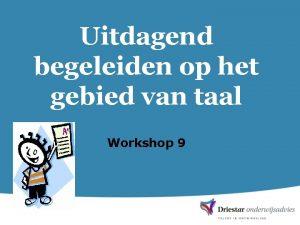 Uitdagend begeleiden op het gebied van taal Workshop