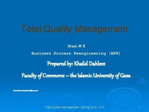 Total Quality Management Week 8 Business Process Reengineering