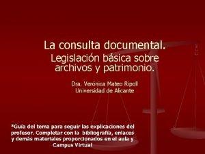 La consulta documental Legislacin bsica sobre archivos y