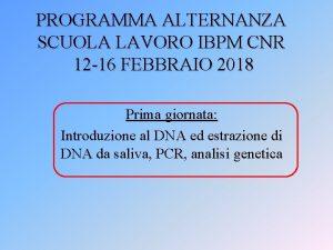 PROGRAMMA ALTERNANZA SCUOLA LAVORO IBPM CNR 12 16