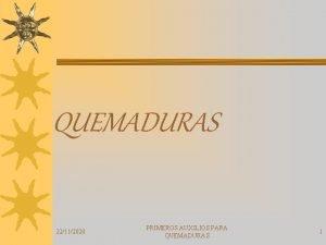 QUEMADURAS 22112020 PRIMEROS AUXILIOS PARA QUEMADURAS 1 DEFINICIN