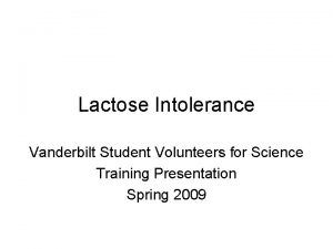 Lactose Intolerance Vanderbilt Student Volunteers for Science Training