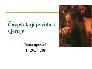ovjek koji je vidio i vjeruje Toma apostol