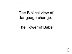 The Biblical view of language change The Tower