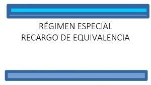 RGIMEN ESPECIAL RECARGO DE EQUIVALENCIA FACTURACION EXPENDEDORES EN