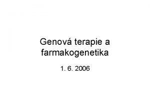 Genov terapie a farmakogenetika 1 6 2006 Genov