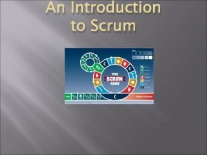An Introduction to Scrum Scrum in 100 words